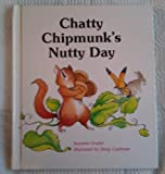 img - for Chatty Chipmunk's Nutty Day book / textbook / text book