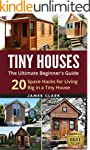 Tiny Houses: The Ultimate Beginner's...