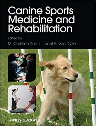Canine Sports Medicine and Rehabilitation written by M. Christine Zink