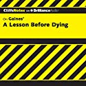 A Lesson Before Dying: CliffsNotes (       UNABRIDGED) by Durthy A. Washington Narrated by Luke Daniels