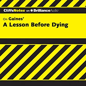 A Lesson Before Dying: CliffsNotes | [Durthy A. Washington]