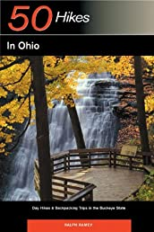 Explorer's Guide 50 Hikes in Ohio: Day Hikes & Backpacking Trips in the Buckeye State (Third Edition)  (Explorer's 50 Hikes)