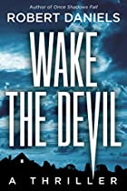 Wake The Devil: A Thriller (a Jack Kale And Beth Sturgis Thriller)