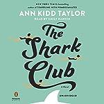 The Shark Club   Ann Kidd Taylor