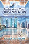 Understand Your Dreams Now: Spiritual...