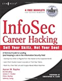 img - for InfoSec Career Hacking: Sell Your Skillz, Not Your Soul book / textbook / text book