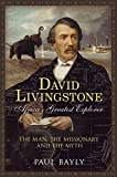 img - for David Livingstone, Africa's Greatest Explorer: The Man, The Missionary and the Myth book / textbook / text book