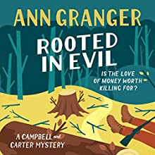 Rooted in Evil: Campbell & Carter Mystery 5 Audiobook by Ann Granger Narrated by Julia Barrie