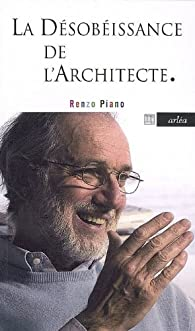 La D 233 Sob 233 Issance De L Architecte Renzo Piano Babelio