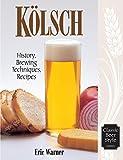 Kolsch: History, Brewing Techniques, Recipes