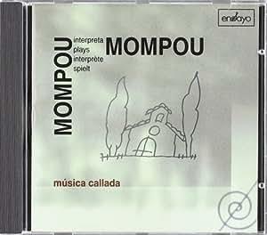 Mompou spielt Mompou (Musica Callada)