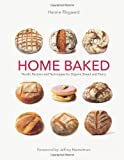 Home Baked: Nordic Recipes and Techniques for Organic Bread and Pastry