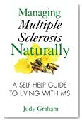 Managing Multiple Sclerosis Naturally: A Self-help Guide to Living with MS