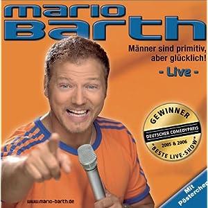 Mario Barth -  Männer sind primitiv, aber glücklich!