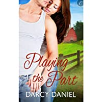 Playing the Part (       UNABRIDGED) by Darcy Daniel Narrated by Eva Kaminsky