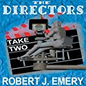 The Directors: Take Two (       UNABRIDGED) by Robert J. Emery Narrated by Melissa Reizian Frank, Torry Clark