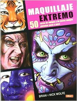 Maquillaje extremo / Extreme Facepainting: 50 caras de amigos y de