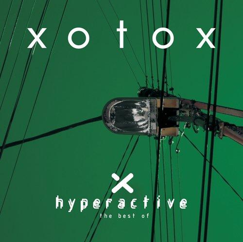 Xotox - Hyperactive: The Best of Xotox - Zortam Music