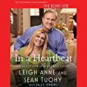 In a Heartbeat: Sharing the Power of Cheerful Giving Audiobook by Leigh Anne Tuohy, Sean Tuohy, Sally Jenkins Narrated by Leigh Anne Tuohy, Sean Tuohy, Kathleen McInerney, Rick Adamson