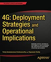 4G: Deployment Strategies and Operational Implications Front Cover