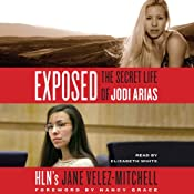 Exposed: The Secret Life of Jodi Arias | [Jane Velez-Mitchell]