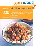 200 Tagines & Moroccan Dishes: Hamlyn All Colour Cookbook