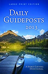 Daily Guideposts 2013: A Spirit-Lifting Devotional Large Print Edition