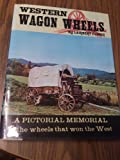 img - for Western Wagon Wheels book / textbook / text book