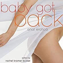 Baby Got Back: Anal Erotica Audiobook by Rachel Kramer Bussel Narrated by Rose Caraway