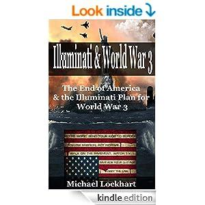 Illuminati & World War 3: The End of America and the Illuminati Plan