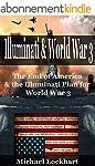 Illuminati & World War 3: The End of...