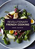 img - for Daniel Galmiche's Revolutionary French Cooking book / textbook / text book