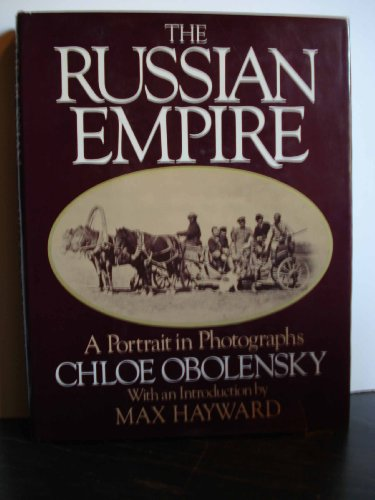 The Russian Empire: A portrait in photographs: Chloe Obolensky: 9780394410296: Amazon.com: Books