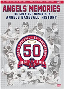 Angels Memories: The Greatest Moments in Angels Baseball History