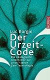 Image de Der Urzeit-Code: Die ökologische Alternative zur umstrittenen Gen-Technologie