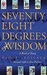 Seventy-Eight Degrees of Wisdom: A Bo...