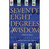 Seventy-Eight Degrees of Wisdom: A Book of Tarot ~ Rachel Pollack