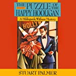 The Puzzle of the Happy Hooligan: Hildegarde Withers, Book 8 (       UNABRIDGED) by Stuart Palmer Narrated by Julie McKay