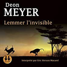 Lemmer l'invisible | Livre audio Auteur(s) : Deon Meyer Narrateur(s) : Éric Herson Macarel
