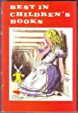Best in Childrens Books Volume 12: With Alice in Wonderland, The Man Who Didnt Wash His Dishes, The Three Little Kittens, The Sun Keeps Us Warm, Plink Plink!, Americas Lake and River Fish, Val Rides the Oregon Trail, Lets Visit Brazil