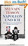 Napoleon und ich: Eine abenteuerliche...