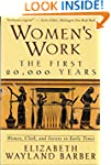 Women's Work: The First 20, 000 Years...
