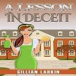 A Lesson in Deceit: A Julia Blake Short Cozy Mystery, Book 1 | Gillian Larkin
