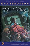 Dial-a-Ghost (0142500186) by Ibbotson, Eva
