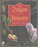 The Dragon and the Unicorn (0152018883) by Cherry, Lynne