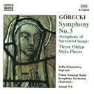 G�recki - Symphony No 3; Olden Style Pieces