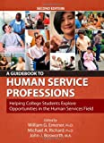 img - for A Guidebook to Human Service Professions: Helping College Students Explore Opportunities in the Human Services Field book / textbook / text book