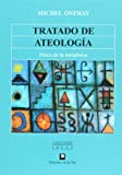 img - for Tratado de ateologia. Fisica de la metafisica / Atheist Manifesto: Fisica De La Metafisica (Spanish Edition) book / textbook / text book