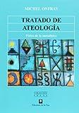 img - for Tratado de ateologia. Fisica de la metafisica / Atheist Manifesto: Fisica De La Metafisica (Spanish Edition) book / textbook / text book