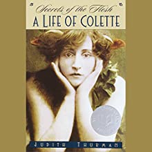 Secrets of the Flesh: A Life of Colette | Livre audio Auteur(s) : Judith Thurman Narrateur(s) : Cassandra Campbell